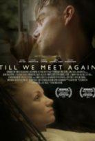 Biz Yeniden Tanışanadek – Till We Meet Again