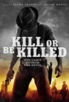 Öldür Yada Öl – Kill or Be Killed