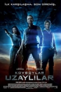 Cowboys and Aliens – Kovboylar ve Uzaylılar