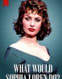 Sophia Loren Ne Yapardı? – What Would Sophia Loren Do?